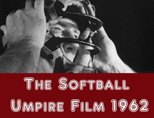 The Softball Umpire Film (1962-2017)