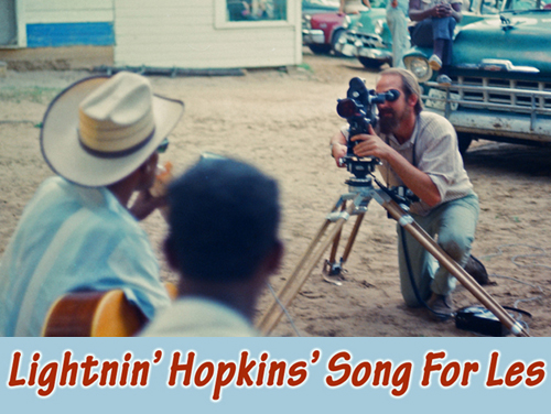 """Lightnin' Hopkins' Song For Les"" (1968-2017)"